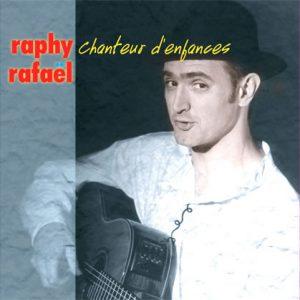 Cover CD Chanteur d'enfance - Raphy Rafaël, chanteur pour enfants - Muzaika productions
